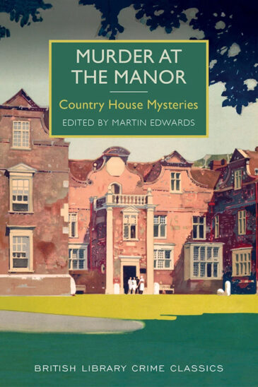 Martin Edwards, Murder at the Manor: Country House Mysteries | British Library Crime Classics