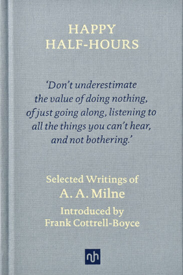 A. A. Milne, Happy Half-Hours