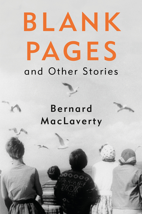 Bernard MacLaverty, Blank Pages and Other Stories