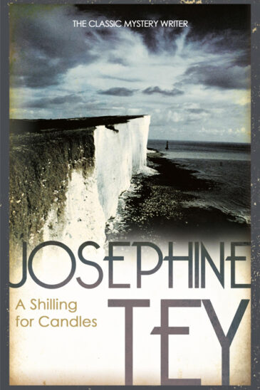 Josephine Tey, A Shilling for Candles | An Inspector Grant mystery