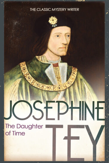 Josephine Tey, The Daughter of Time | An Inspector Grant mystery