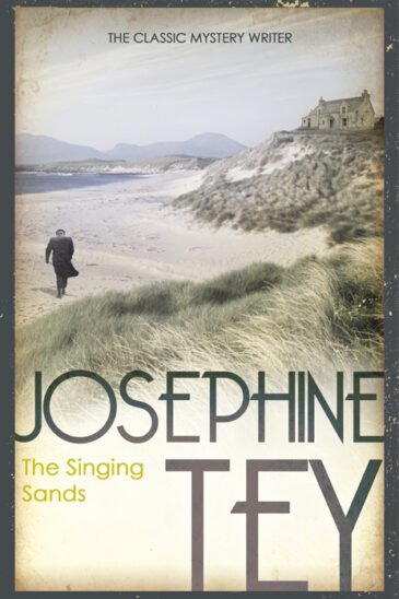 Josephine Tey, The Singing Sands | An Inspector Grant mystery