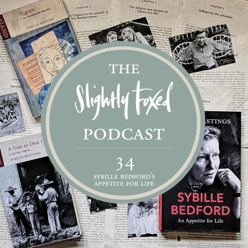 Foxed Pod Episode 34   Sybille Bedford's Appetite for Life