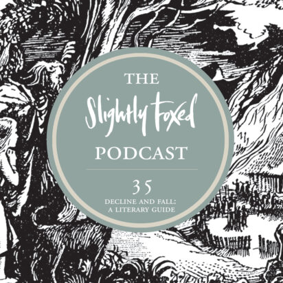 Foxed Pod Episode 35 | Decline and Fall: A Literary Guide