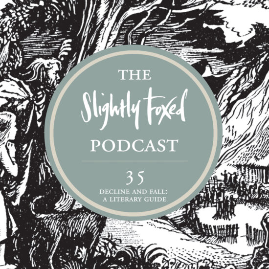 Foxed Pod Episode 35   Decline and Fall: A Literary Guide