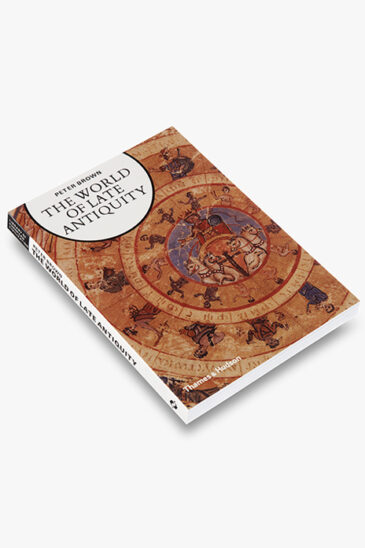 Peter Brown, The World of Late Antiquity