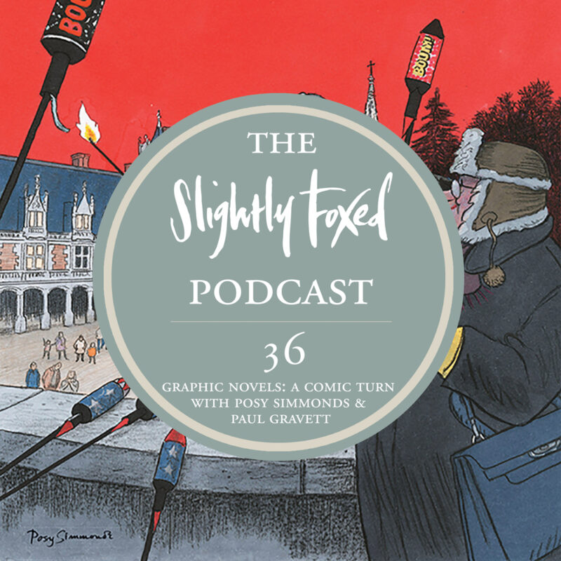 Foxed Pod Episode 36   Graphic Novels: A Comic Turn with Posy Simmonds & Paul Gravett