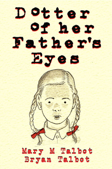 Mary M. Talbot & Bryan Talbot, Dotter of Her Father's Eyes